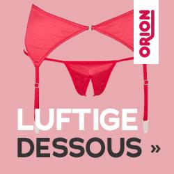 Dessous und sexy Mode bei ORION shoppen!